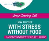 Protected: Group Coaching Call: How to Cope with Stress Without Turning to Food
